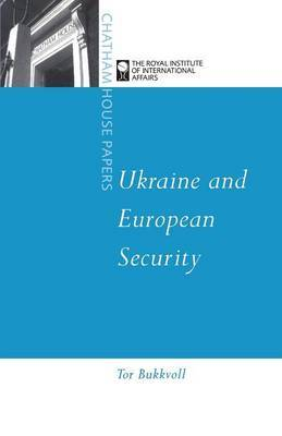 Ukraine and European Security by Tor Bukkvoll