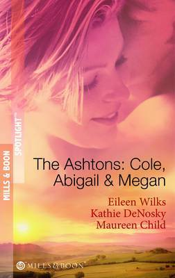 The Ashtons: Cole, Abigail and Megan by Eileen Wilks image
