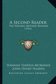 A Second Reader: The Natural Method Readers (1915) by Hannah Theresa McManus
