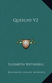 Queechy V2 by Elizabeth Wetherell