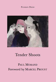 Tender Shoots by Paul Morand
