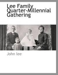Lee Family Quarter-Millennial Gathering by John Lee