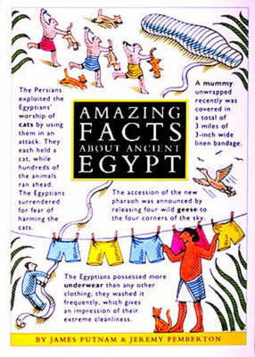 Amazing Facts About Ancient Egypt by James Putnam
