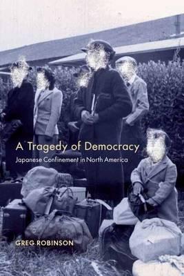 A Tragedy of Democracy by Greg Robinson image
