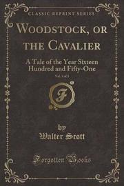 Woodstock, or the Cavalier, Vol. 3 of 3 by Walter Scott image