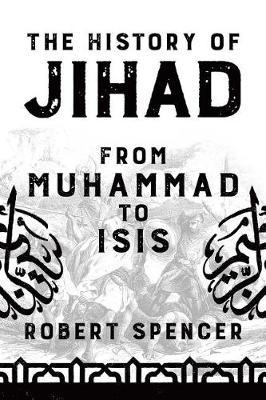 The History of Jihad by Robert Spencer