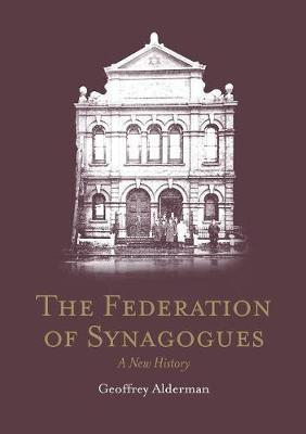The Federation of Synagogues by Geoffrey Alderman