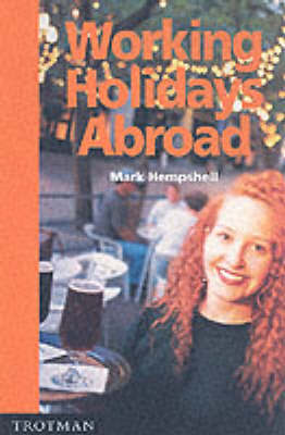 Working Holidays Abroad by Mark Hempshall