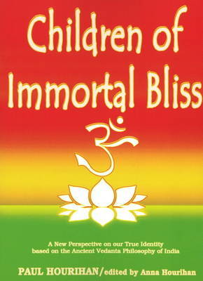 Children of Immortal Bliss by Paul Hourihan