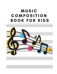 Music Composition Book for Kids by John T Edelen