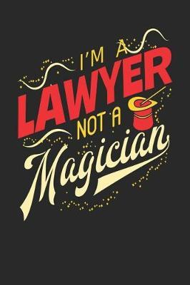 I'm A Lawyer Not A Magician by Maximus Designs