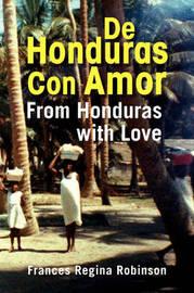 de Honduras Con Amor by Frances Regina Robinson image