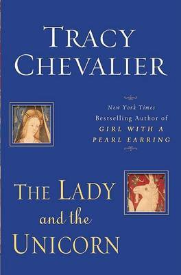 The Lady and the Unicorn by Tracy Chevalier image