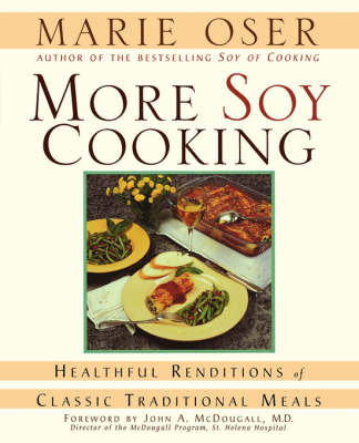 More Soy Cooking: Healthful Renditions of Classic Traditional Meals by Marie Oser