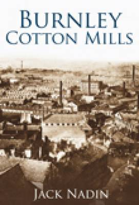 Burnley Cotton Mills by Jack Nadin