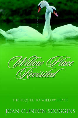 Willow Place Revisited by Joan Clinton Scoggins