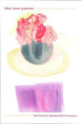 Like Love Poems by Joanna Margaret Paul