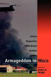 Armageddon in Waco by Stuart A. Wright