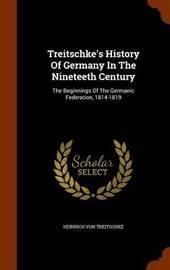 Treitschke's History of Germany in the Nineteeth Century by Heinrich von Treitschke image
