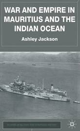 War and Empire in Mauritius and the Indian Ocean by Ashley Jackson image