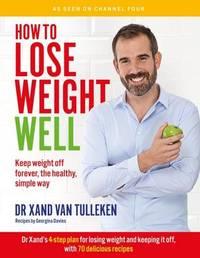 How to Lose Weight Well by Xand van Tulleken
