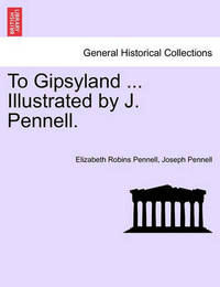 To Gipsyland ... Illustrated by J. Pennell. by Joseph Pennell