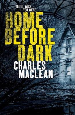 Home Before Dark by Charles Maclean