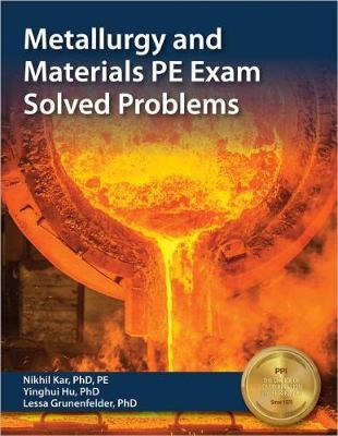 Metallurgy and Materials PE Exam Solved Problems by Nikhil Kar image