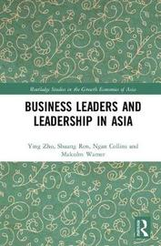 Business Leaders and Leadership in Asia by Ying Zhu