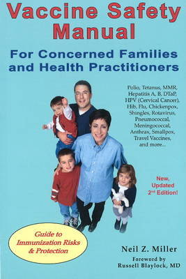 Vaccine Safety Manual for Concerned Families & Health Practitioners by Neil Z Miller image