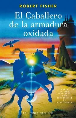 El Caballero de La Armadura Oxidada by Robert Fisher