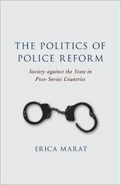 The Politics of Police Reform by Erica Marat