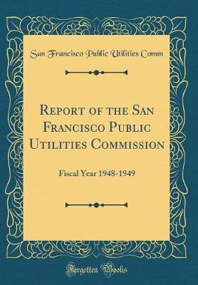 Report of the San Francisco Public Utilities Commission by San Francisco Public Utilities Comm image