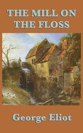 The Mill on the Floss by George Eliot