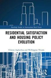 Residential Satisfaction and Housing Policy Evolution by Clinton Aigbavboa