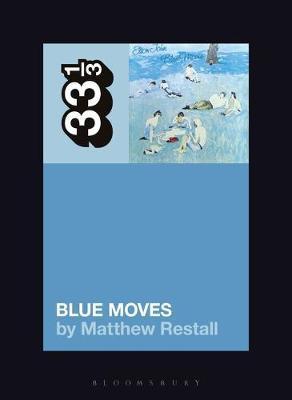 Elton John's Blue Moves by Matthew Restall