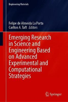 Emerging Research in Science and Engineering Based on Advanced Experimental and Computational Strategies