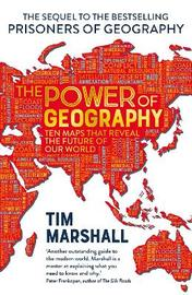 The Power of Geography by Tim Marshall