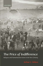 The Price of Indifference by Arthur C Helton