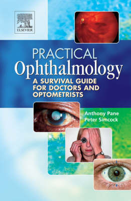 Practical Ophthalmology: A Survival Guide For Doctors And Optometrists by Anthony Pane image