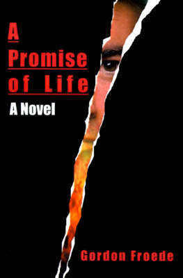A Promise of Life by Gordon L. Froede image