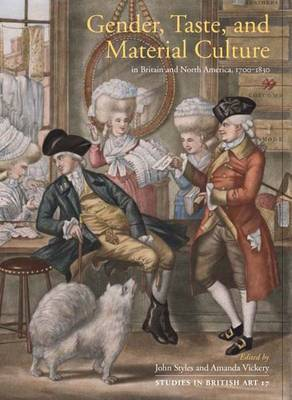 Gender, Taste, and Material Culture in Britain and North America, 1700-1830