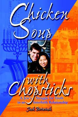 Chicken Soup with Chopsticks by Jack Botwinik