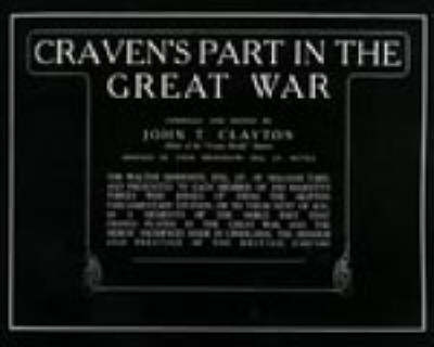 Craven's Part in the Great War by J.T. Clayton