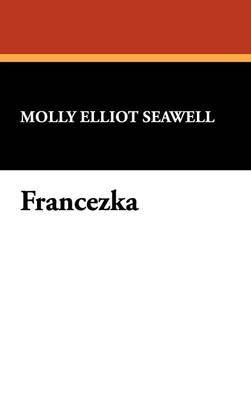 Francezka by Molly Elliot Seawell image