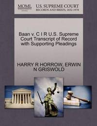 BAAN V. C I R U.S. Supreme Court Transcript of Record with Supporting Pleadings by Harry R Horrow