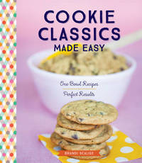 Cookie Classics Made Easy by Brandi Scalise