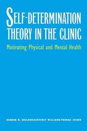 Self-Determination Theory in the Clinic by Kennon M Sheldon