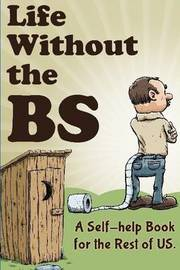 Life Without the Bs: Rants, Raves and Other Crazy Stuff by Nick Vulich