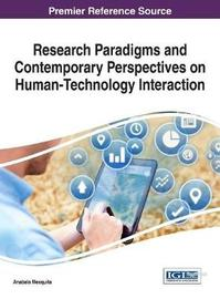 Research Paradigms and Contemporary Perspectives on Human-Technology Interaction